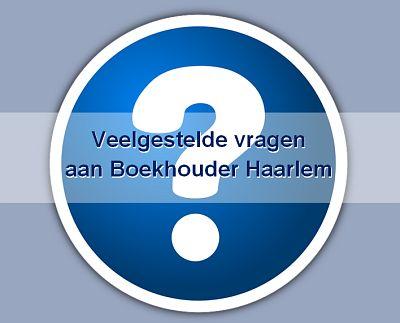 Boekhouder Haarlem beantwoord uw vragen. FAQ Boekhouder Haarlem